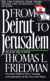 Thomas L. Friedman, Jerusalem, Beirut, Sharon, Begin, Arafat, Syria