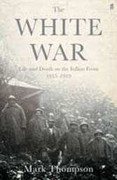 Mark Thompson's history of Italy's World War I follies should be required reading.