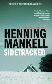 Sweden and detective fiction are soul-mates, and Henning Mankel is proof.