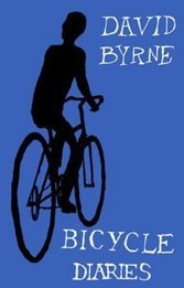 "For ""Talking Head"" Byrne, the world is best seen from a bike."