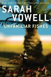 With the checkered history of Hawaii at her disposal, Vowell produces kitsch.