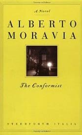 "Alberto Moravia's 1950 ""The Conformist"" is fundamental reading when it comes to understanding the longing to be someone, central to Fascist allure."