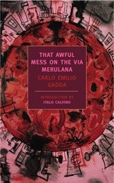 Carlo Emilio Gadda's That Awful Mess on the Via Merulana.