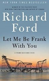 Let Me Be Frank With You: Richard Ford revives Frank Bascombe in time to provide luminous late-middle age insights.
