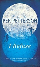 I Refuse: In a novel with autobiographical hues, Norwegian Per Petterson considers friendship and lost time.