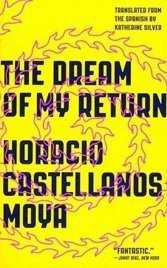 The Dream of My Return: A paranoid Salvadoran expat in Mexico City dreams of going him — but conspiracies rule his world.