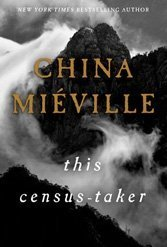 The Census-Taker: China Miéville turns too arcane in his latest foray into the Stonehenge-styled surreal.