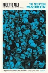 Roberto Arlt's doomsday vision of Buenos Aires in the late 1920s beat the Beat Generation to the punch.